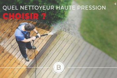 Quel nettoyeur haute pression choisir?